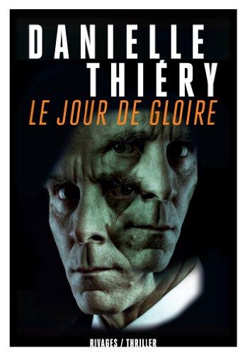JOUR DE GLOIRE (LE): THIERY DANIELLE