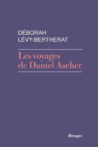 VOYAGES DE DANIEL ASCHER (LES): LEVY-BERTHERAT DEBORAH