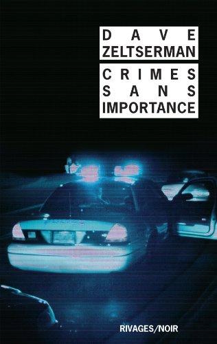 CRIMES SANS IMPORTANCE: ZELTSERMAN DAVE