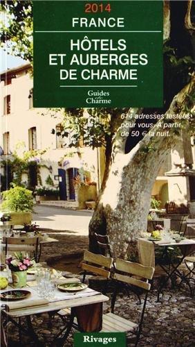 Guide 2014 hotels et auberges de charme en France: Rivages