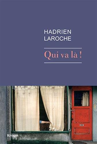QUI VA LA !: LAROCHE HADRIEN