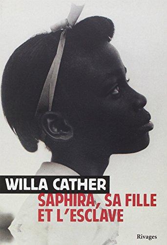 SAPHIRA SA FILLE ET L ESCLAVAGE: CATHER WILLA