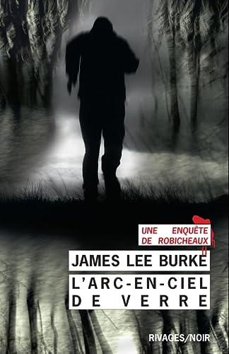 ARC EN CIEL DE VERRE -L-: BURKE JAMES LEE