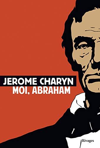 MOI, ABRAHAM: CHARYN JÉRÔME