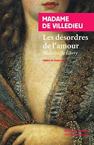 DESORDRES DE L AMOUR -LES-: MADAME DE VILLEDIEU
