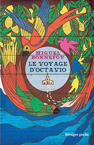 VOYAGE D OCTAVIO -LE-: BONNEFOY MIGUEL