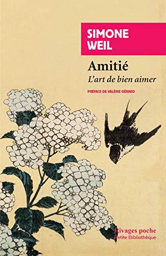 AMITIE -L ART DE BIEN AIMER-: WEIL SIMONE