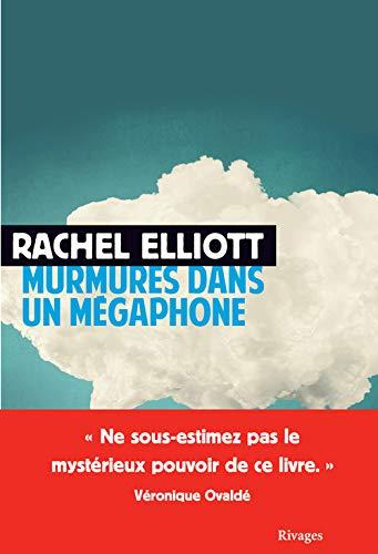 MURMURES DANS UN MÉGAPHONE: ELLIOTT RACHEL