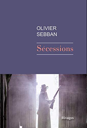 SÉCESSIONS: SEBBAN OLIVIER
