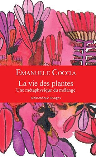 9782743638009: La vie des plantes : Une métaphysique du mélange