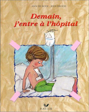 9782743800260: Demain, j'entre a l'hôpital (Eclats de vie)