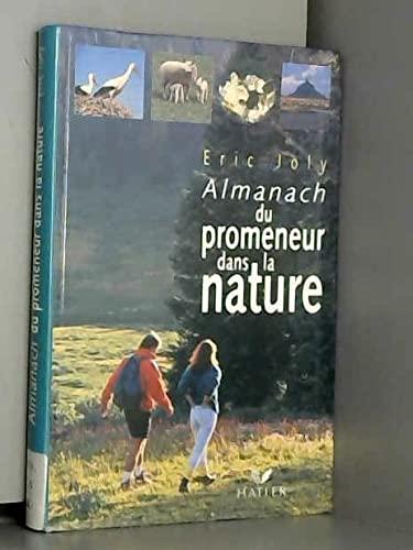 Almanach du ,promeneur dans la nature: Joly Eric