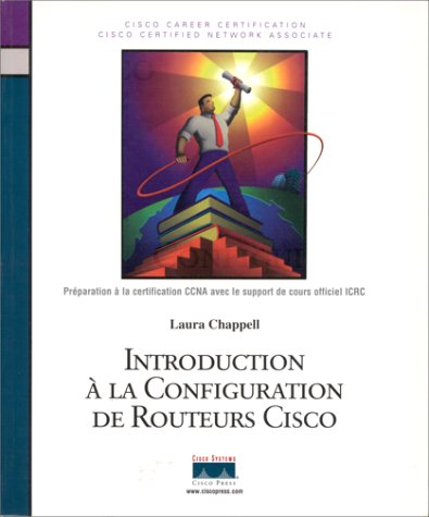 9782744006715: Introduction à la configuration de Routeurs Cisco