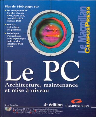 9782744007859: Le PC. Architecture, maintenance et mise à niveau, 4ème édition