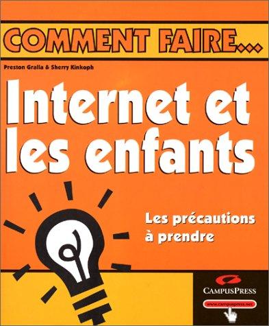 9782744009792: Internet et les enfants, les précautions àprendre