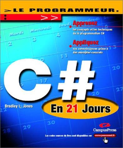 9782744013393: Le Programmeur : C# en 21 jours