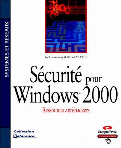 9782744013669: S�curit� pour windows 2000 : Ressources anti-hackers