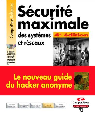 9782744015496: Sécurité maximale, des systèmes et réseaux (1 livre + 1 CD-ROM)