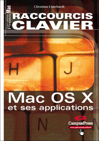 Raccourcis Clavier, Mac OS X et ses applications (2744015520) by Eberhardt, Christine