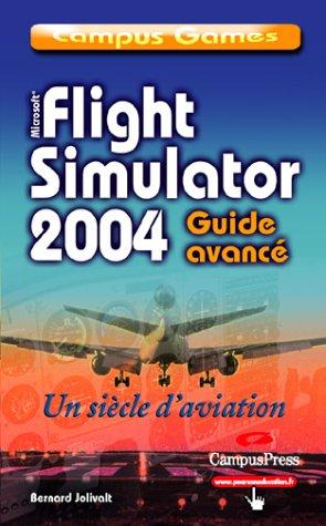 9782744016639: Flight Simulator 2004 : Century of Flight, tome 2 : Guide avancé