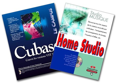 Home Studio (CD-Rom inclus) + Cubase (CD-Rom inclus): Ichbiah, Daniel ; Chautrand, Eric ; Demougin,...