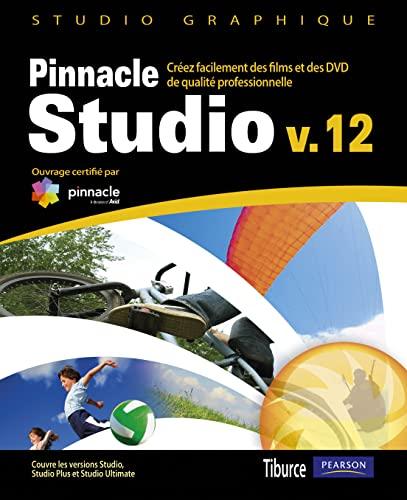 9782744023002: Pinnacle Studio version 12 (Studio Graphique)