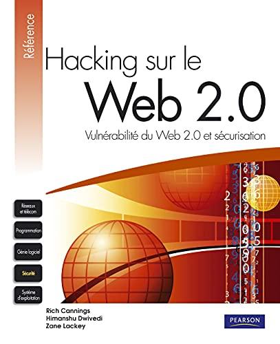 9782744023064: Hacking sur le Web 2.0: Vuln�rabilit� du Web 2.0 et s�curisation