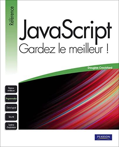 9782744023286: JavaScript : Gardez le meilleur !