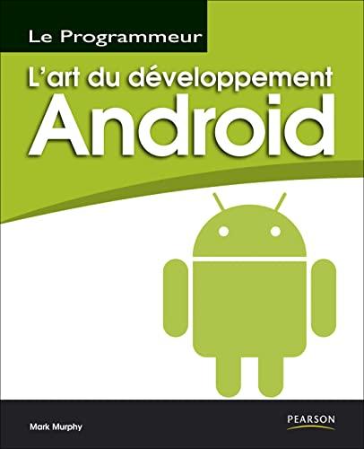 9782744023828: Le Programmeur L'art Du Developpement Android