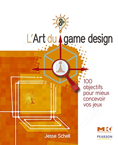 9782744024313: L'Art du game design: 100 objectifs pour mieux concevoir vos jeux