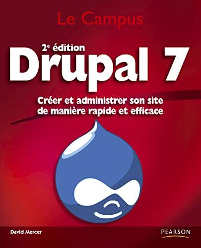 9782744024757: Drupal 7: Créer et administrer son site de manière rapide et efficace