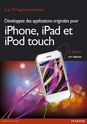 9782744024801: Developpez des Applications Originales pour Iphone, Ipad, Ipod