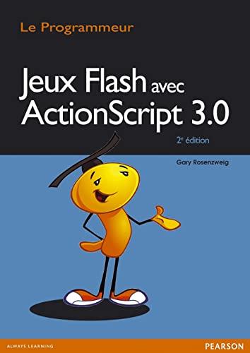 9782744024924: Jeux Flash avec ActionScript 3.0