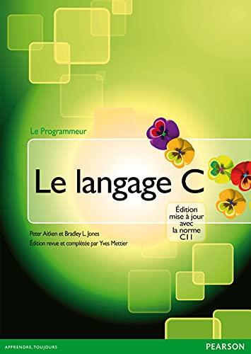 9782744025457: Le Langage C: Édition mise à jour avec la norme C11