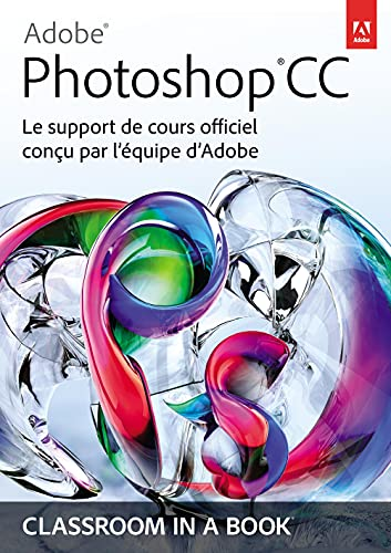 9782744026072: Adobe® Photoshop® CC: Le support de cours officiel conçu par l'équipe d'Adobe