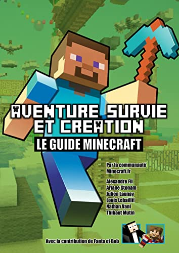 9782744026126: Aventure, survie et cr�ation : le guide Minecraft