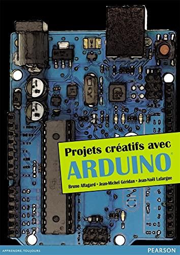 9782744026171: Projets créatifs avec Arduino