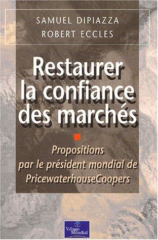 9782744060298: Restaurer la confiance : Propositions pour l'avenir de la finance par le président de Pricewaterhouse Coopers