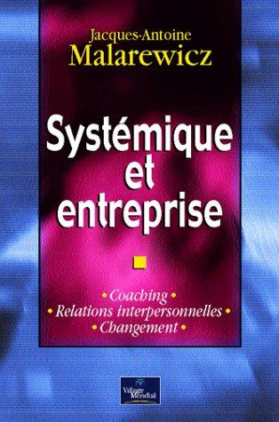 Systémique et Entreprise : Coaching - Relations: Systémique et Entreprise