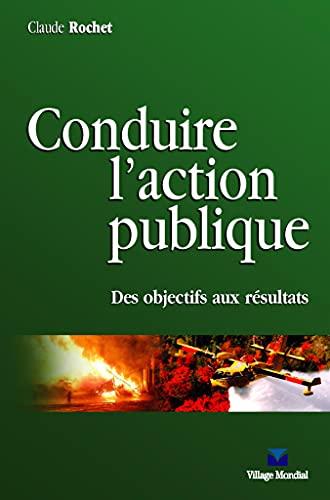 9782744060465: Conduire l'action publique : Des objectifs aux résultats
