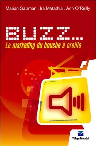 9782744060656: Buzz... : Le marketing de bouche à oreille