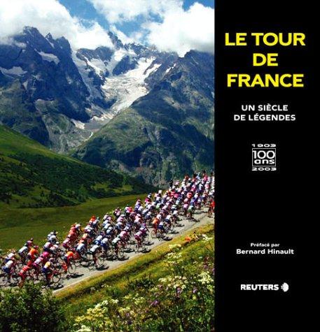 Le Tour de France : Un si?cle de l?gendes: Reuters; Bernard Hinault