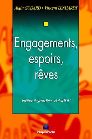 Engagements, espoirs, rêves: Godard, Alain ; Lenhardt, Vincent ; Fourtou, Jean-René (Préface)