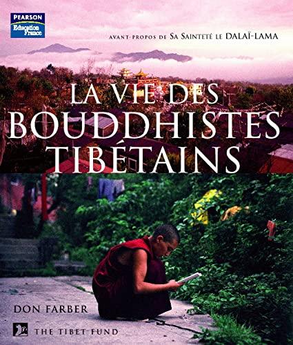 Vie des bouddhistes tibetains (la) (BEAUX LIVRES): Farber, Don; Barbe,