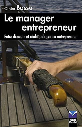 Le manager entrepreneur : Entre discours et réalité, diriger en entrepreneur: Basso, ...