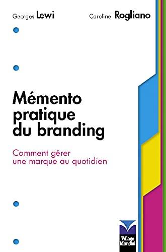 9782744062087: Mémento pratique du branding : Comment gérer une marque au quotidien