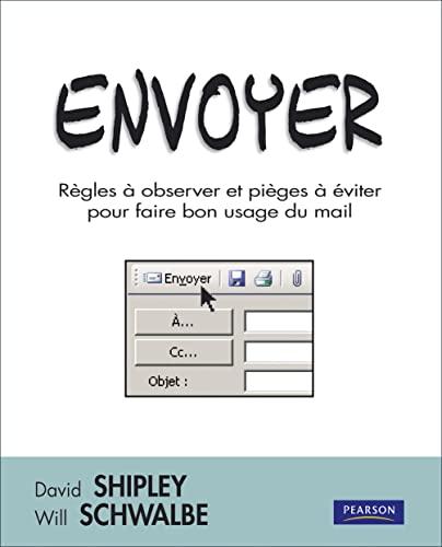 9782744063381: Envoyer : Règles à observer et pièges à éviter pour faire bon usage du mail