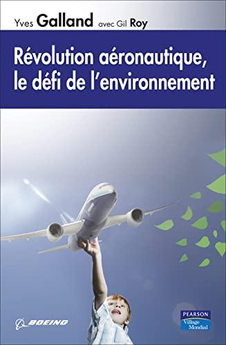 9782744063473: R�volution a�ronautique, le d�fi de l'environnement