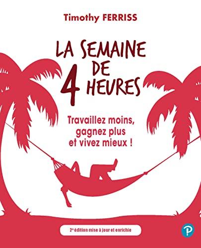 9782744064173: La semaine de 4 heures (French Edition)
