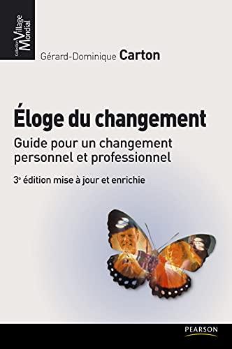 9782744064708: Eloge du changement: Guide pour un changement personnel et professionnel